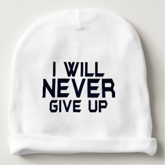 I will never give up baby beanie