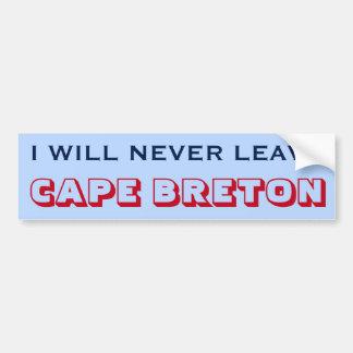 """""""I WILL NEVER LEAVE CAPE BRETON"""" (Canada) Bumper Sticker"""