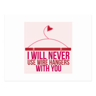 I Will Never Use Wire Hangers Post Cards