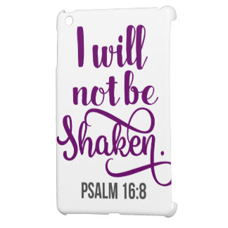 I WILL NOT BE SHAKEN iPad MINI CASE