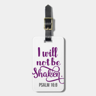 I WILL NOT BE SHAKEN LUGGAGE TAG