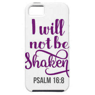I WILL NOT BE SHAKEN TOUGH iPhone 5 CASE