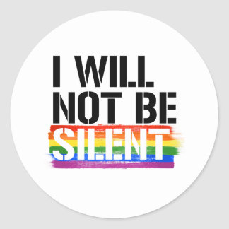 I will not be Silent - - LGBTQ Rights -  Classic Round Sticker