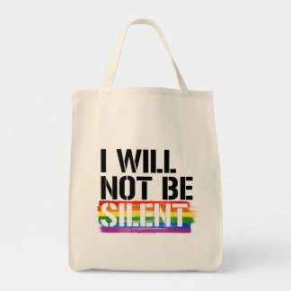 I will not be Silent - - LGBTQ Rights -  Tote Bag