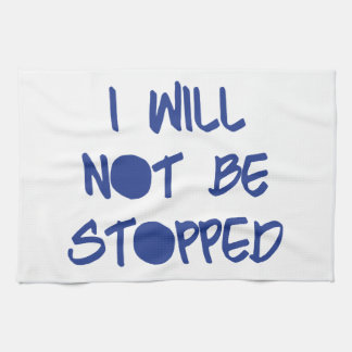 I Will Not Be Stopped Motivational Workout Gym Tea Towel