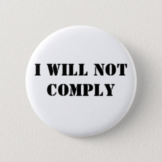 I Will Not Comply 6 Cm Round Badge