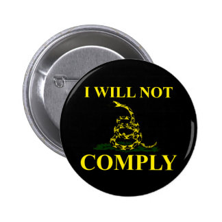 I Will Not Comply Pinback Button