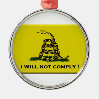 I will not comply metal ornament