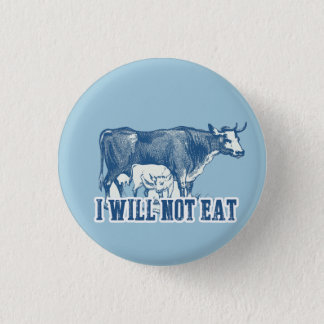 I will not eat a cow Badge