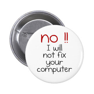 I will not fix your computer 6 cm round badge