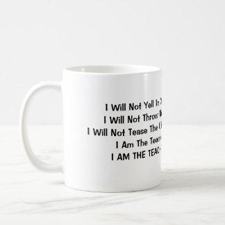 I Will Not Yell In Class Coffee Mug