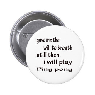 I will play Ping pong. 6 Cm Round Badge