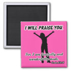 I Will Praise You - Psalm 139:14 Pink Silhouette Magnet