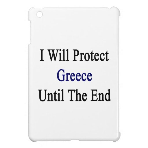 I Will Protect Greece Until The End Cover For The iPad Mini