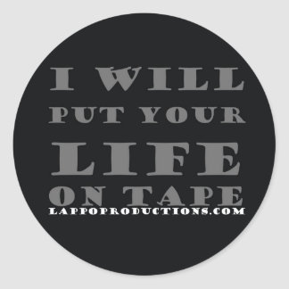 I will put your life on tape round sticker