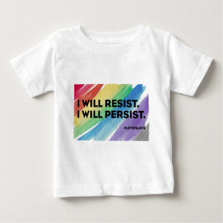 I Will Resist I Will Persist Love is Love apparel Baby T-Shirt