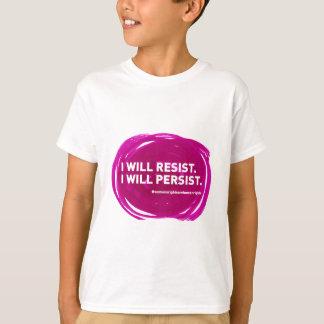 I Will Resist I Will Persist Womens Rights apparel T-Shirt