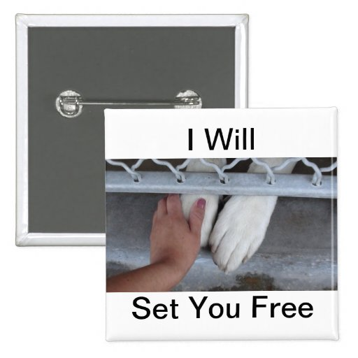 I Will Set You Free Button