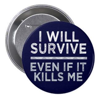 I WILL SURVIVE button