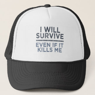I WILL SURVIVE hat - choose color