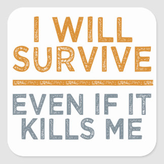 I WILL SURVIVE stickers