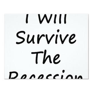 """I Will Survive The Recession 4.25"""" X 5.5"""" Invitation Card"""