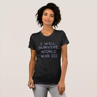 I Will Survive World War III T-Shirt