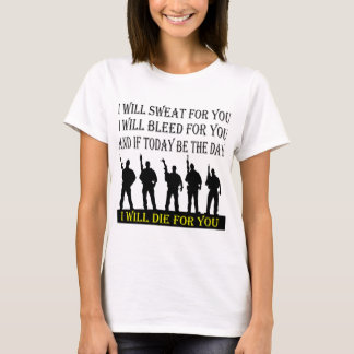 I Will Sweat Bleed & Die For You T-Shirt