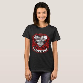 I Will Use Last Breath To Tell I Love You Mom T-Shirt