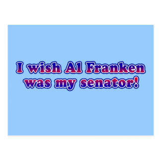 I Wish Al Franken Was My Senator Postcard