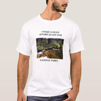 I WISH I COULD AFFORD TO SEE OUR NATIONAL PARKS T-Shirt