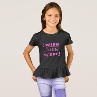 I WISH I COULD BE MY CAT! Girl's Ruffle T-Shirt