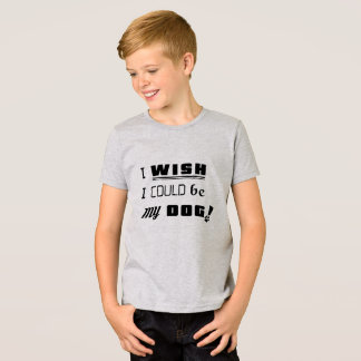 I WISH I COULD BE MY DOG! American Apparel T-Shirt