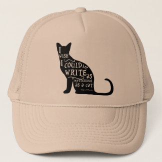 I wish i could write as mysterious as a cat trucker hat