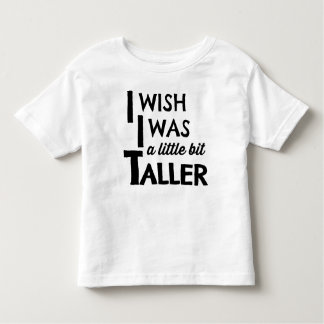 I Wish I Was a Little Bit Taller Modern Tee