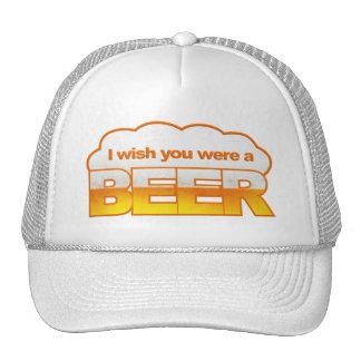 I Wish U Were a Beer hat - choose style, color