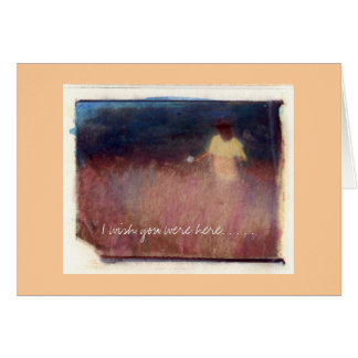 I wish you were here. . . . . note card