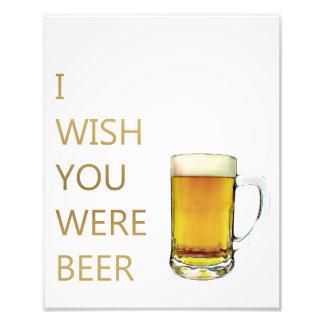 I wish you where beer photo print