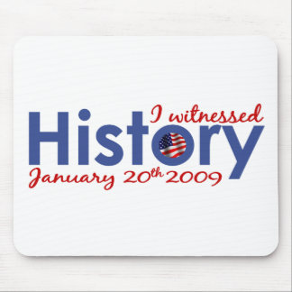 I Witnessed History 1-20-09 Mouse Pad