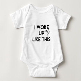 I Woke Up - cute - Like This | Funny Quote Baby Bodysuit