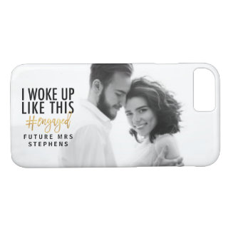 I woke up like this #engaged! iPhone 8/7 case