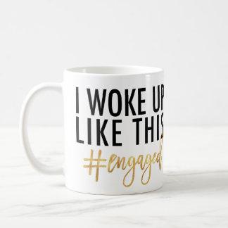 I woke up like this #engaged! #MR Coffee Mug