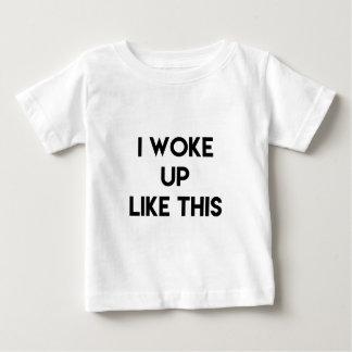 I Woke Up Like This | Fun Quote Baby T-Shirt