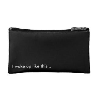 I woke up like this... Just kidding Cosmetic Bags