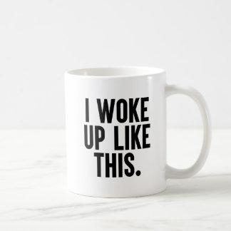 I Woke Up Like This Quote Mugs