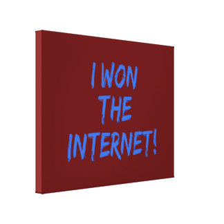 I Won the Internet - Red Background Stretched Canvas Prints