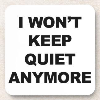 I Won't Keep Quiet Anymore Coaster