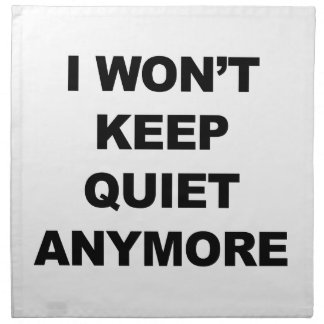 I Won't Keep Quiet Anymore Napkin