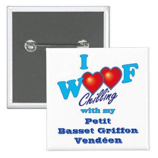I Woof Petit Basset Griffon Vendeen Button