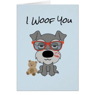 I Woof You Schnauzer Greeting Card